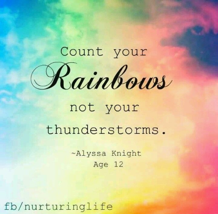 Counting Rainbows Rainbow Quote Inspirational Quotes Pictures Inspirational Quotes