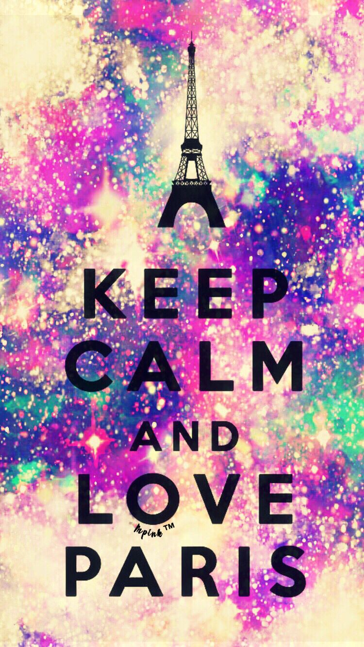 keep calm and love paris galaxy wallpaper