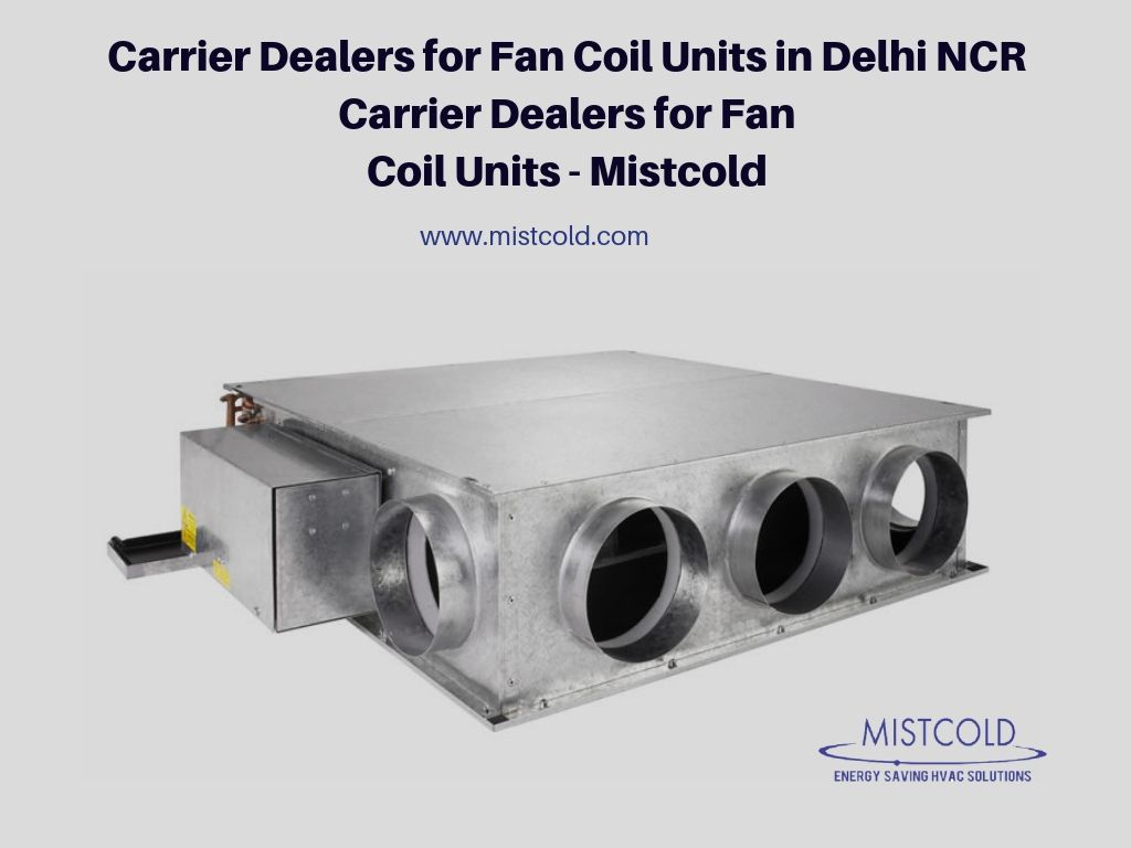 Mistcold- We are Best manufacturer and Carrier Dealers for
