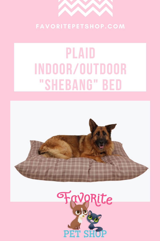 Plaid Indoor Outdoor Shebang Pet Bed In 2020 Pets Indoor Pet Beds