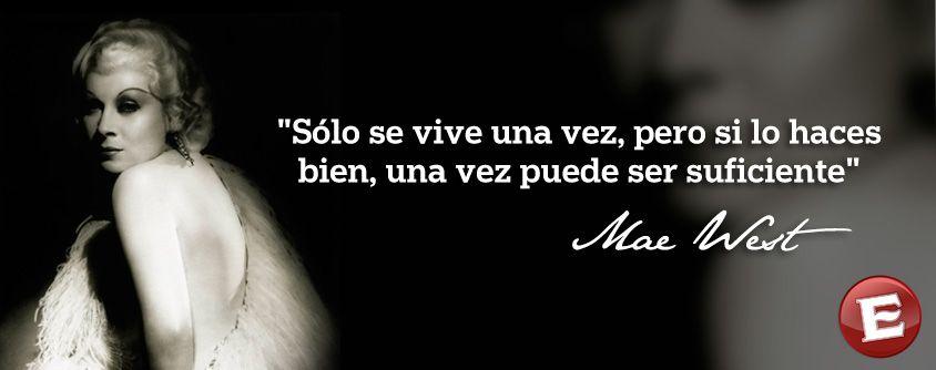 La Frase Del Día Por Mae West Mae West Frase Del Día Y