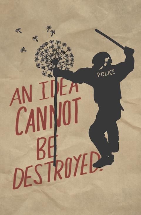 Una idea no puede ser destruida.