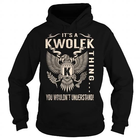 Awesome Tee Its a KWOLEK Thing You Wouldnt Understand - Last Name, Surname T-Shirt (Eagle) T shirts