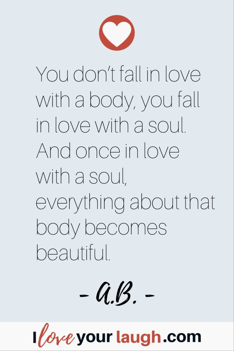 99 Of The Best True Love Soulmate Quotes I Love Your Laugh Soulmate Quotes Funny Inspirational Quotes Laughing Quotes