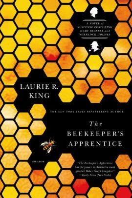 The Beekeepers Apprentice, or On the Segregation of the Queen (Mary Russell and Sherlock Holmes Series #1)