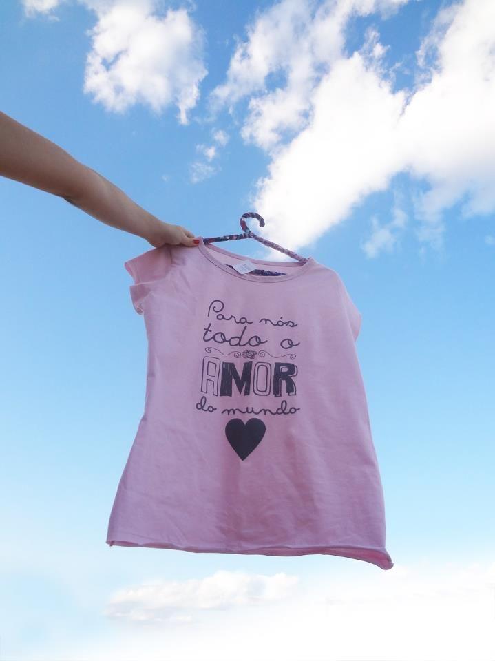 T-Shirt: Para nós todo o amor do mundo!  www.acredite.iluria.com  Acredite!