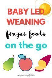 Baby Led Weaning Finger Foods On The Go. Picking finger-friendly foods for baby ...   Baby Le... #babyledweaningfirstfoods Baby Led Weaning Finger Foods On The Go. Picking finger-friendly foods for baby ...   Baby Led Weaning Finger Foods On The Go. Picking finger-friendly foods for baby ... -, #Baby #FInger #fingerfriendly #Foods #Led #Picking #Weaning #babyledweaningfirstfoods