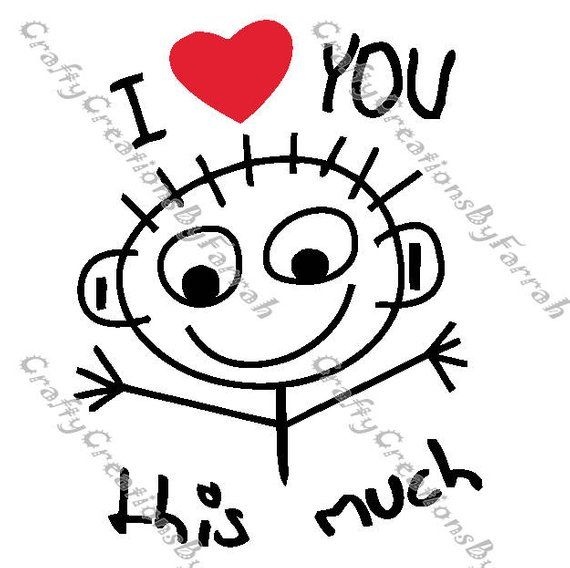 I Love You This Much Hand Drawn SVG PNG Digital File Child's Drawing Valentine's Mother's Father's Day