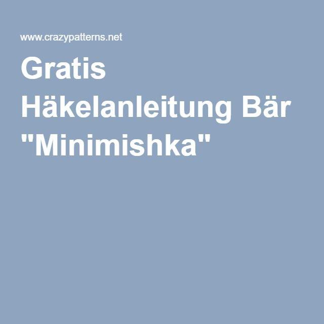 """Gratis Häkelanleitung Bär """"Minimishka"""""""