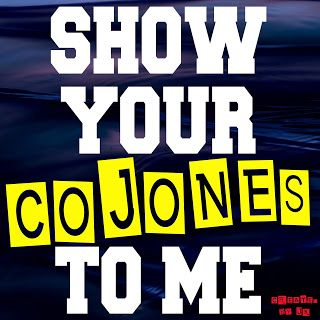 Mijn T-shirt-prints: Show Your Cojones To Me