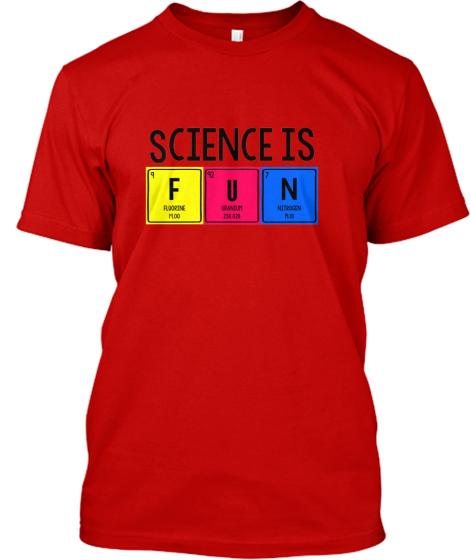Science is FUN!!! | Teespring