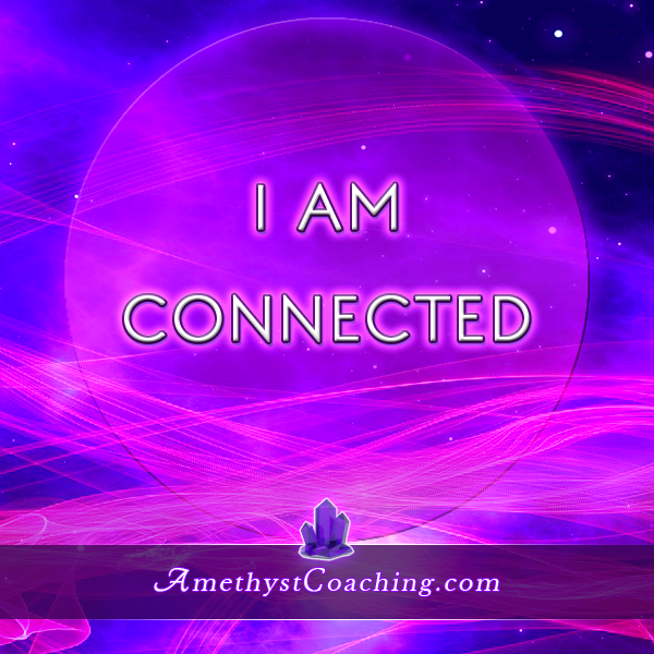 Today's Affirmation: I AM Connected Visit us www.amethystcoaching.com Personal Coaching Site #affirmation #coaching Like Us https://www.facebook.com/amethystcoaching?ref=hl