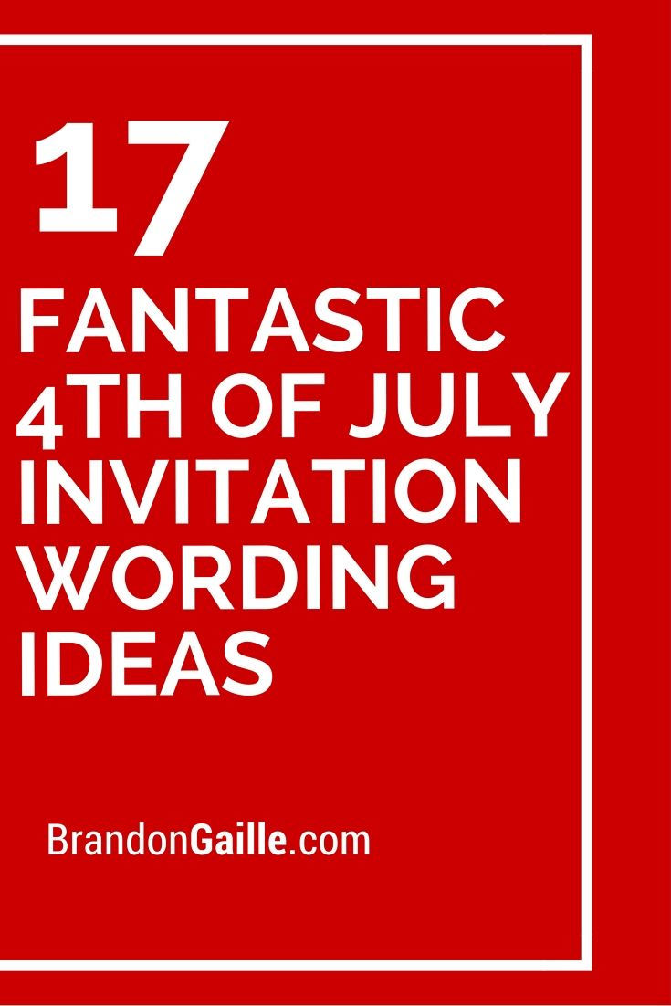 17 Fantastic 4th of July Invitation Wording Ideas | GREAT WORDS ...