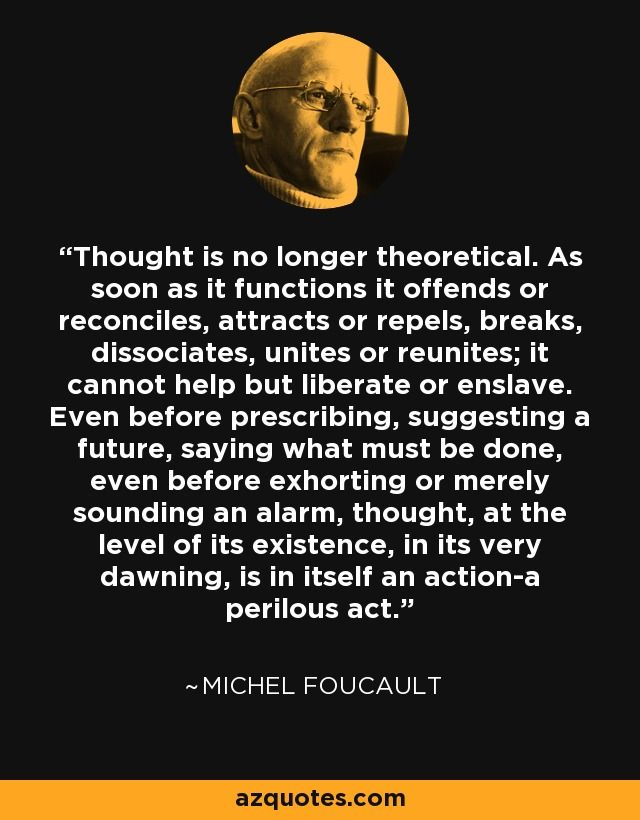 Michel Foucault Quote Quotes Thoughts Sayings