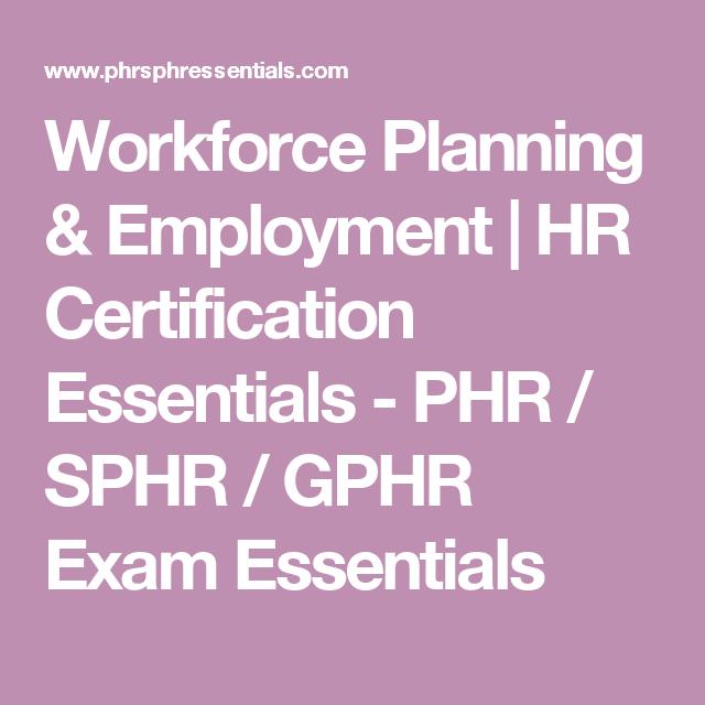 Workforce Planning Employment Hr Certification Essentials Phr