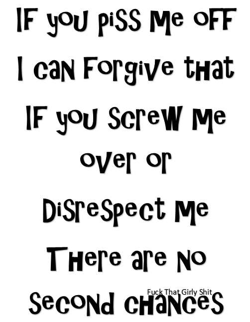 Dont Screw Me Over Or Disrespect Me Random Cool Shit Quotes