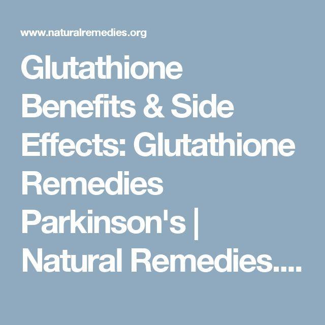 Glutathione Benefits & Side Effects: Glutathione Remedies
