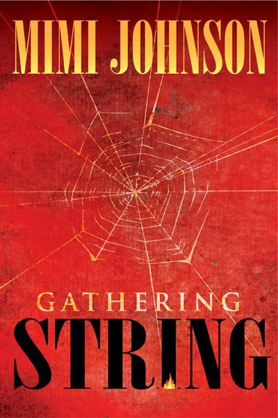 Congratulations to Mimi Johnson (my wife) on publication of her novel, Gathering String.