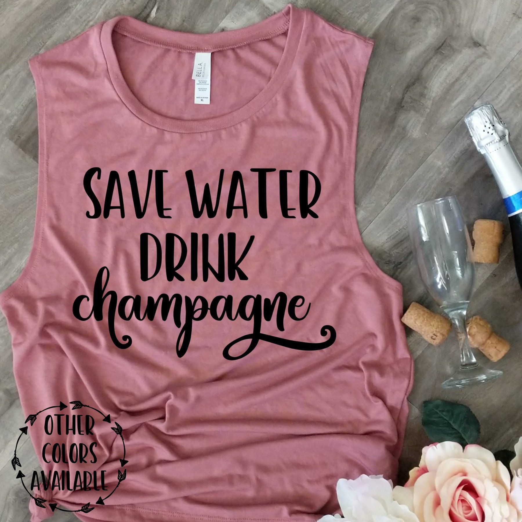 Save Water Drink Champagne Wine Shirt Funny Drinking Shirt Etsy Save Water Drink Champagne Funny Drinking Shirts Wine Shirts Funny