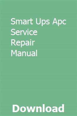 Smart Ups Apc Service Repair Manual | biodunpasad | Repair manuals
