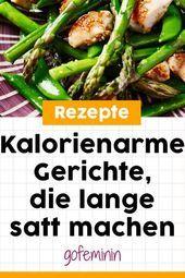 Kalorienarme Gerichte die Sie lange Zeit satt machen kalorienarme Rezepte  Essen und trinken