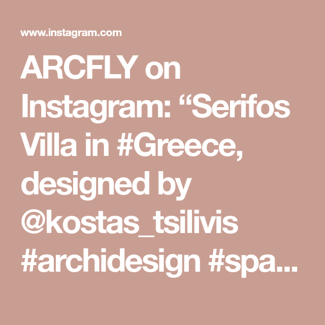"ARCFLY on Instagram: ""Serifos Villa in #Greece, designed by @kostas_tsilivis #archidesign #spatialdesign #archviz _______________________ . Use #arcfly tag to…"""