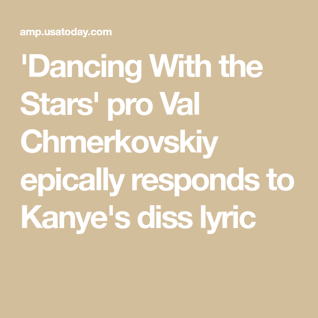 Dancing With The Stars Pro Val Chmerkovskiy Epically Responds To Kanye S Diss Lyric Dancing With The Stars Val Chmerkovskiy Kanye West New Album