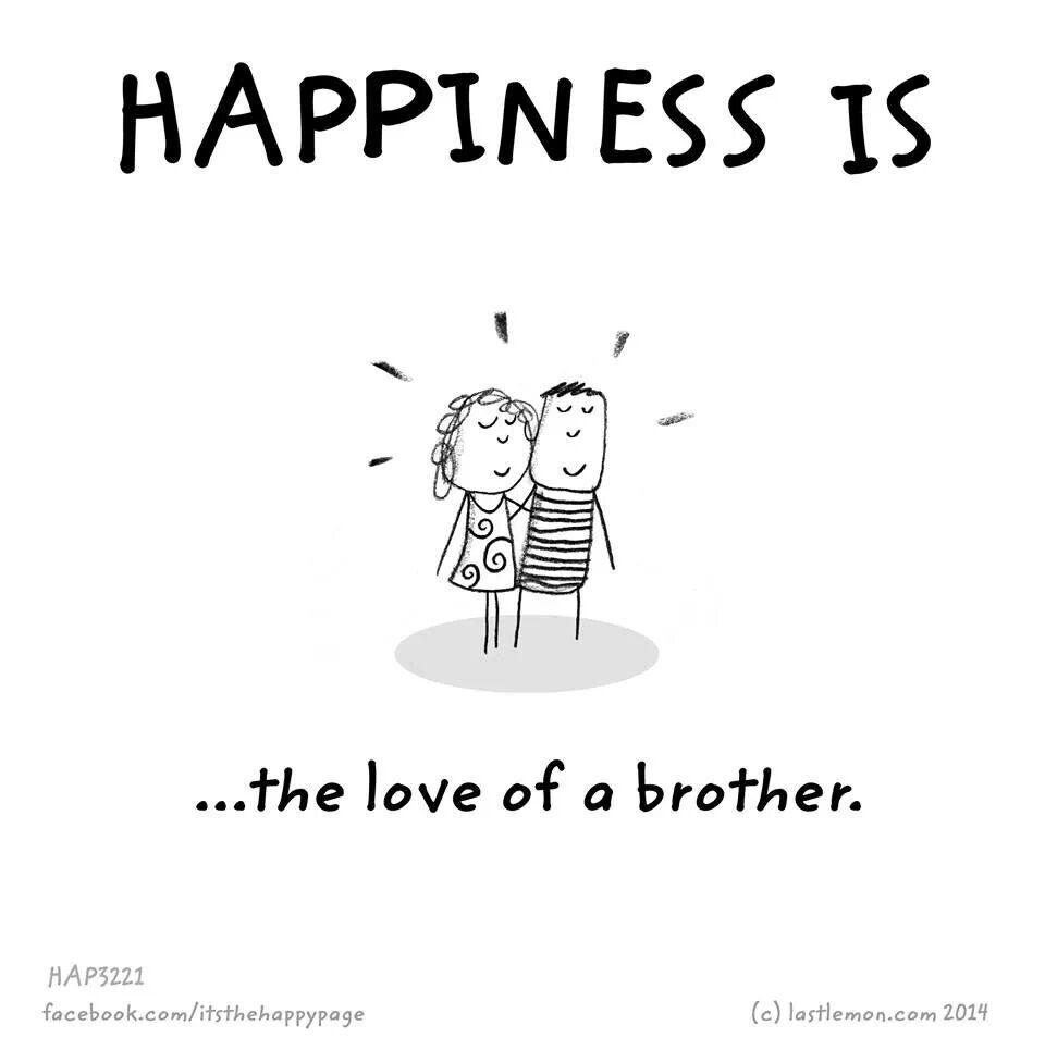 Happiness Is The Love Of A Brother And A Sister How Blessed Am I To Have Both Brother Sister Love Quotes Sister Quotes Funny Brother Quotes