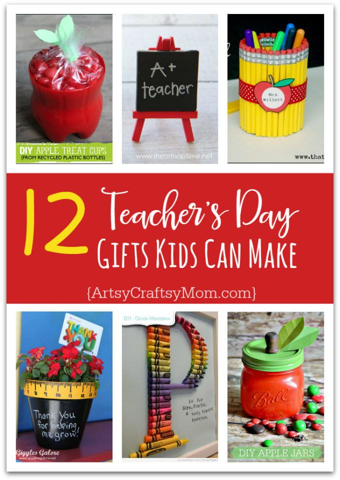 Teachers Love Cute Handmade Gifts From Their Students Check Out These 12 Useful Crafts For Day That Kids Can Make Without Too Much Time Or Effort