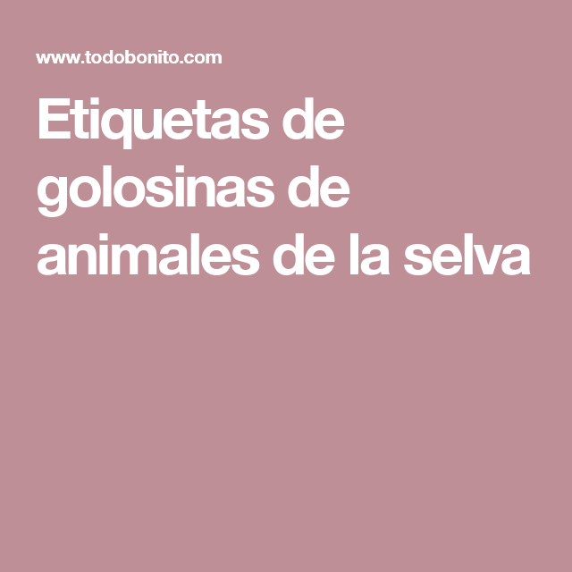 Etiquetas de golosinas de animales de la selva