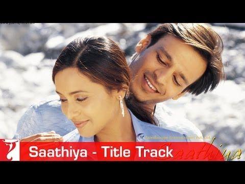 Saathiya Title Song Vivek Oberoi Rani Mukerji Bollywood Movie Songs Vivek Oberoi Latest Bollywood Songs