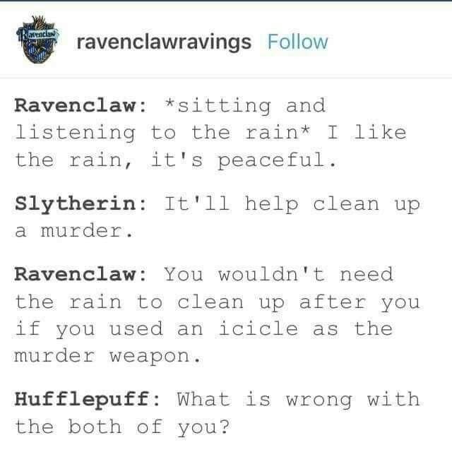 Hogwarts Students Listening To The Rain Harry Potter Headcannons Harry Potter Jokes Harry Potter Ravenclaw