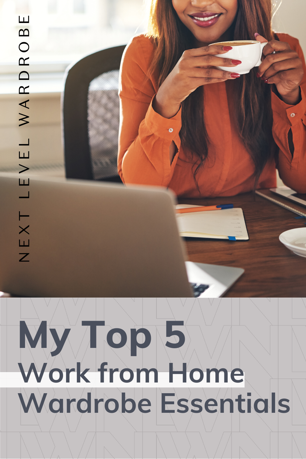 Top 5 Work from Home Clothing Essentials | Next Level Wardrobe