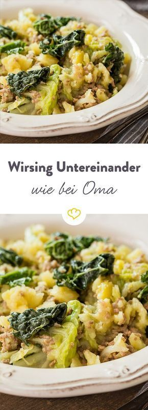 Mild savoy cabbage, mixed with potato mash and ground beef - a well-known palate ...  - Wirsing untereinander -