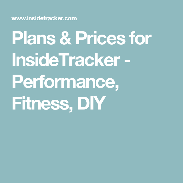 Plans & Prices for InsideTracker - Performance, Fitness, DIY