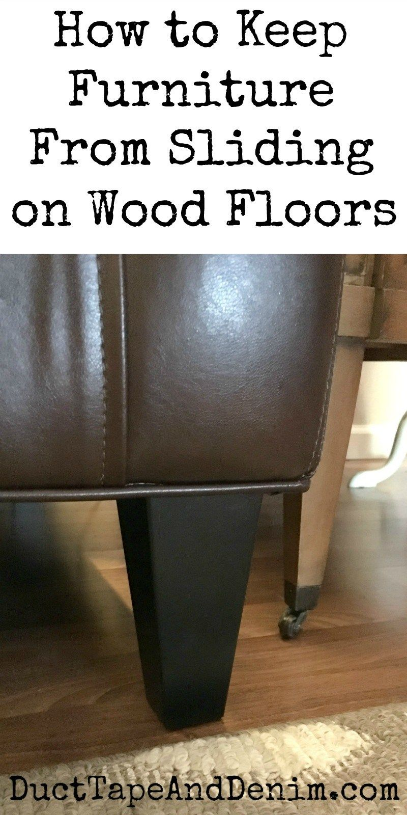 How To Keep Furniture From Sliding On Wood Floors Duct Tape And
