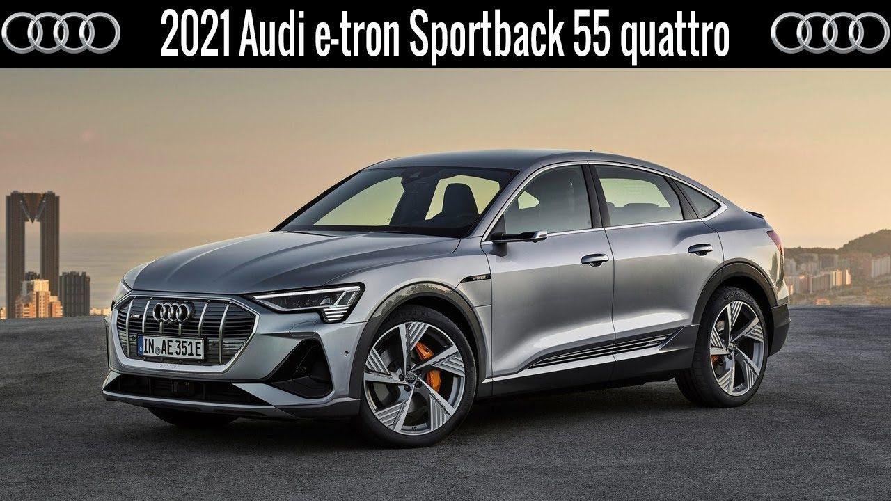 2021 Audi e tron Sportback 55 quattro nel 2020 Tron, Audi