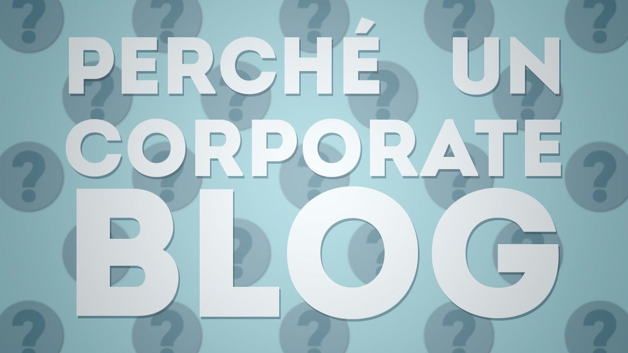 Corporate Blog: perché è utile all'azienda?   Panebarco Multimedia - Ravenna, Italia