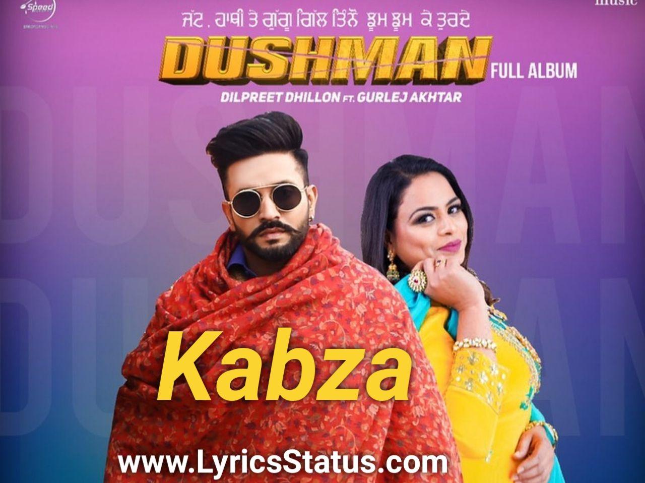 Jatt Kabze Len Da Shonki Dilpreet Dhillon Lyrics Status Download In 2020 Latest Song Lyrics Lyrics Songs