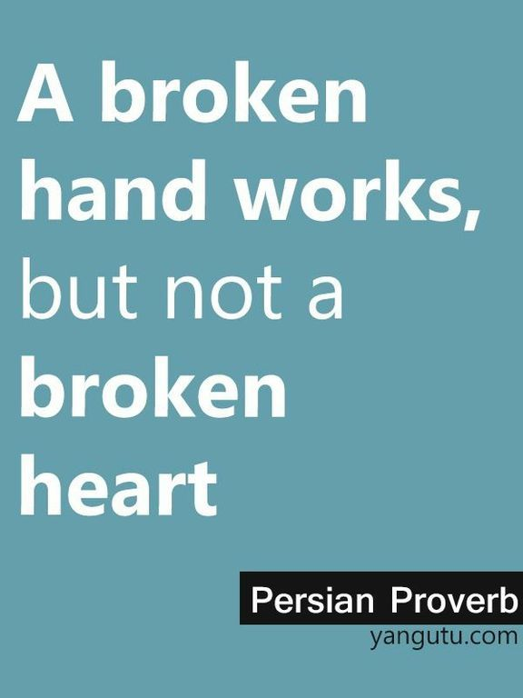 Broken heart proverb