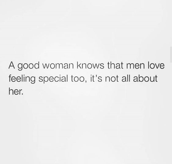 A good woman knows that men love feeling special too, it's not all about her - #love #couple #special #infj #empath #hsp #highly #sensitive #person #intuition #introvert #ambivert #think #feel #equal #brain #myers #briggs #mbti #personality #type  #personality #cognitive #function #ni #fe #ti #se