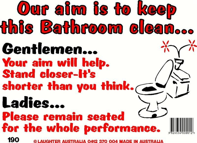 Humorous Signs About Cleaning In The Workplace Google Search Bathroom Cleaning Bathroom Cleaning Hacks Bathroom Signs