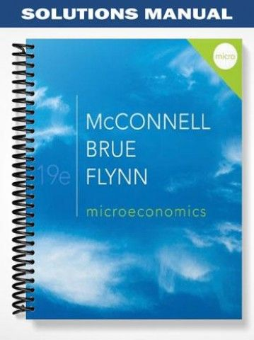 Solutions manual microeconomics 19th edition mcconnell at https solutions manual microeconomics 19th edition mcconnell at httpsfratstocksolutions fandeluxe Choice Image