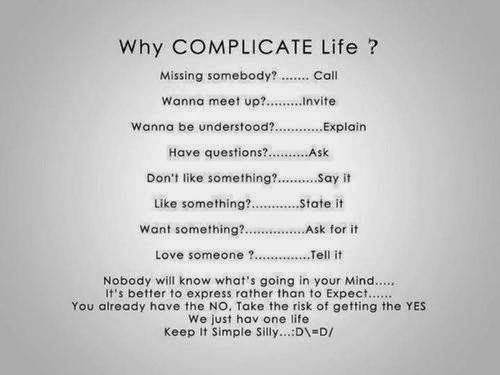 Why Complicate Life Missing Somebody Call Wanna Meet Up Invite Wanna Be Understood Explain Why Complicate Life This Or That Questions Perspective On Life