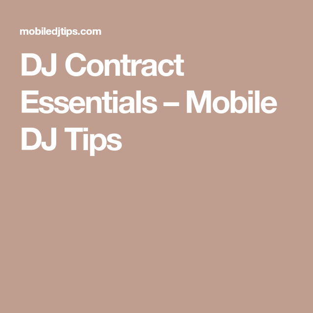 Dj Contract Essentials  Mobile Dj Tips  Dj Ideas    Dj