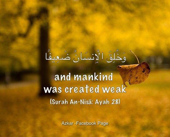And Mankind Was Created Weak Quran 4 28 Quran Sayings True Love