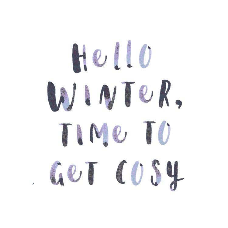 Quote: Hello winter, time to get cosy — No Ordinary Tales