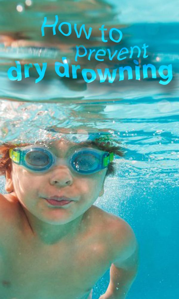 How to spot and prevent 'dry drowning'