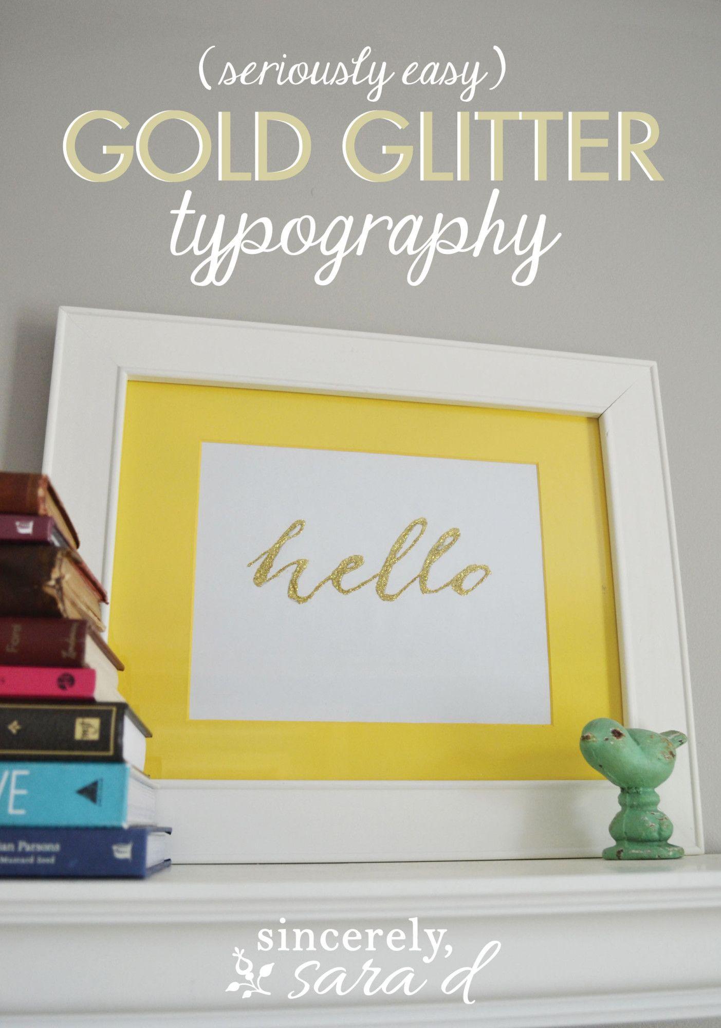 DIY Gold Glitter Typography | DIY Home Decor | Pinterest | Type art ...