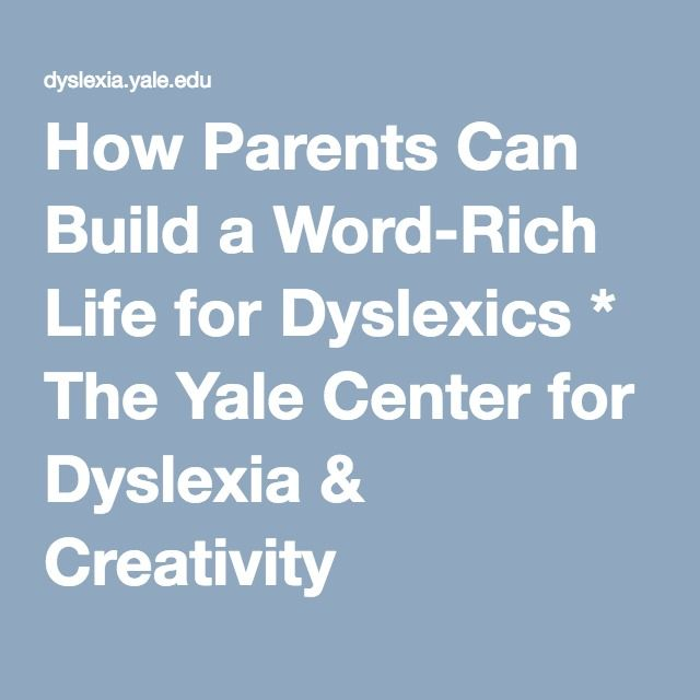 Understanding Dyslexia The Yale Center For Dyslexia Creativity >> Building A Word Rich Life For Dyslexics Tutoring Resources